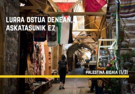 Lurra  ostua  denean,  askatasunik  ez  –  Palestinara  bidaia    (1/3)