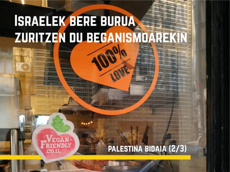 Israelek bere burua zuritzen du beganismoarekin – Palestinara bidaia (2/3)